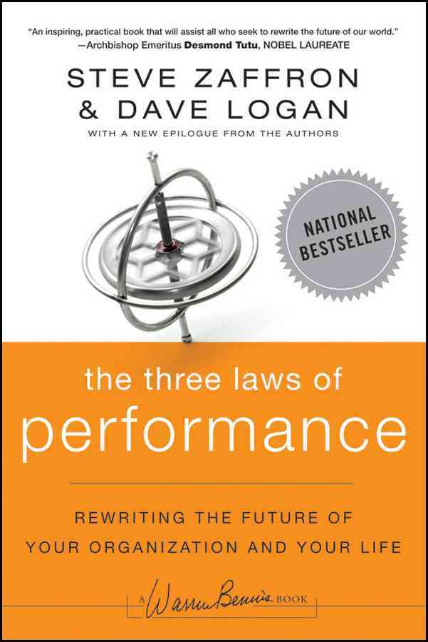 The Three Laws of Performance By Zaffron, Steve/ Logan, Dave