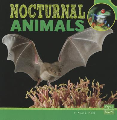 Nocturnal Animals By Hicks, Kelli L.